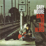 Cd Gary Moore   Back To The Blues