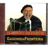 Cd Gaúcho Da Fronteira   Os Grandes Sucessos