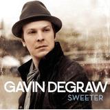 Cd Gavin Degraw Sweeter