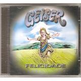 Cd Geiser   Felicidade