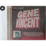 Cd Gene Vincent Rebel Heart Exclusive Collect    H3