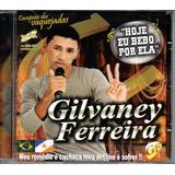 Cd Gilvaney Ferreira   Hoje Eu Bebo Por Ela
