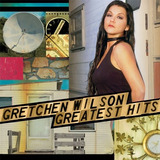 Cd Gretchen Wilson Greatest Hits