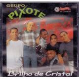 Cd Grupo Pixote   Brilho De Cristal