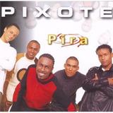 Cd Grupo Pixote   Pira