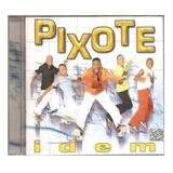 Cd Grupo Pixote Idem