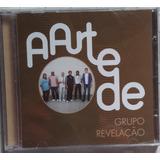 Cd Grupo Revelação  a Arte
