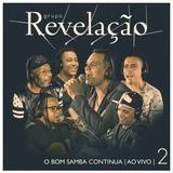Cd Grupo Revelacao O Bom Samba Continua Ao Vivo 2