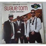 Cd Grupo Suave Tom Samba arrocha