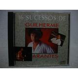 Cd Guilherme Arantes  16 Sucessos De Guilherme Arantes