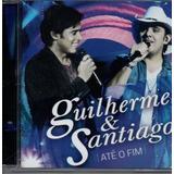 Cd Guilherme E Santiago   Até O Fim