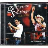 Cd Guilherme E Santiago Elétrico Ao Vivo No Trio  original
