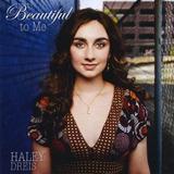 Cd Haley Dreis Beautiful To Me Importado