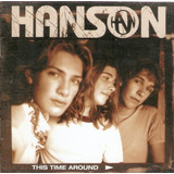 Cd Hanson   This Time Around   Novo Importado