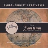 Cd Hillsong Diante Do Trono Global Project Português   Novo