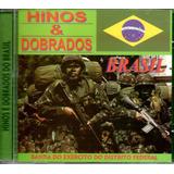Cd Hinos E Dobrados Do Brasil   Banda Do Exército Do Df