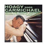 Cd Hoagy Carmichael   Sings Withe The Pacific Jazzmen