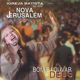 Cd Igreja Batista Nova Jerusalém   Bom É Louvar A Deus