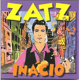 Cd Inacio Zatz  c Marcia Lopes Rodrigo Rodrigues Mario Manga