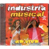 Cd Industria Musical Ao Vivo Original Lacrado