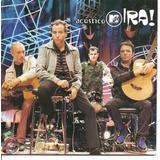 Cd Ira Acustico Mtv Novo Lacrado Original