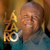 Cd Irmão Lázaro Lazaro Entre Amigos   Original E Lacrado
