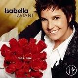 Cd Isabella Taviani   Diga Sim   Lacrado   Capa Acrílica