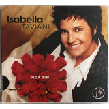 Cd Isabella Taviani Diga Sim Novo Lacrado Original