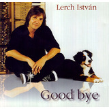 Cd Istvan Lerch Good Bye