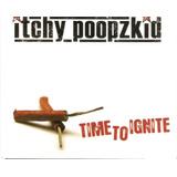 Cd Itchy Poopzkid   Time To Ignite   Semi Novo Importado