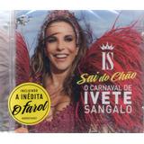 Cd Ivete Sangalo Sai Do Chão Original  Lacrado