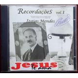 Cd Izaias Mendes Recordações Vol 1