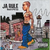Cd Ja Rule Blood In My Eye