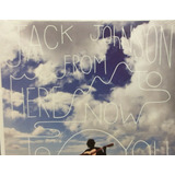 Cd Jack Johnson From Here Now To You