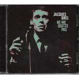 Cd Jacques Brel Ne Me Quitte Pas