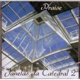 Cd Janelas Da Catedral 2   Praise