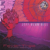 Cd Jeff Alan Hill Fever Tree & Other Selections
