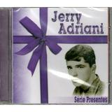 Cd Jerry Adriani Serie Presentes