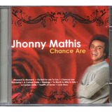 Cd Jhonny Mathis   Chance Are