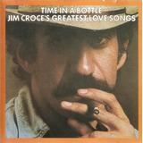 Cd Jim Croce   Greatest Love Songs   Time In A Bottle