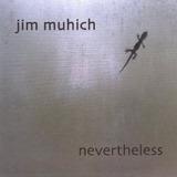 Cd Jim Muhich Nevertheless