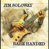 Cd Jim Soloway Bare Handed