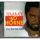 Cd Jimmy Bo Horne   You Get Me Hot