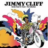 Cd Jimmy Cliff Harder Road To Travel: Collection