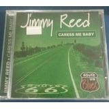 Cd Jimmy Reed   Caress Me Baby