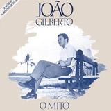 Cd Joao Gilberto   O Mito