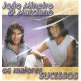 Cd João Mineiro E Marciano os Maiores Sucessos  Novo Lacrado