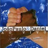 Cd Joao Paulo E Daniel Ao Vivo Em Brotas   Original Lacr