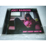 Cd Joey Ramone   Don t Worry About Me 2002 Br