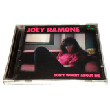 Cd Joey Ramone Don t Worry About Me 2002